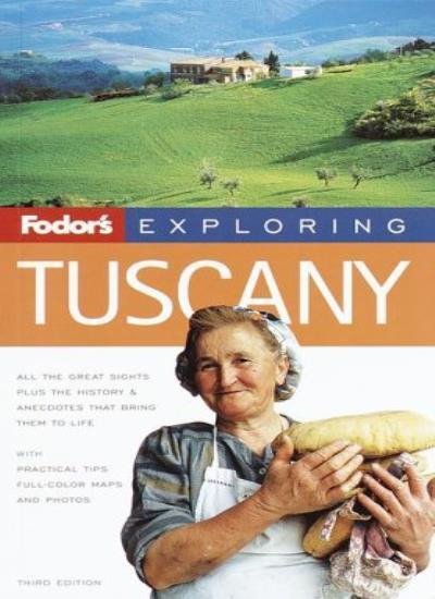 Fodor's Exploring Tuscany, 3rd Edition,Fodors