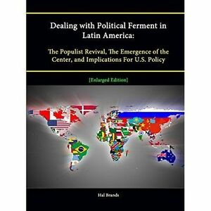 Dealing-with-Political-Ferment-in-Latin-America-The-Populist-Revival-The-Em