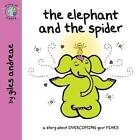 The Elephant and the Spider by Giles Andreae (Paperback, 2011)