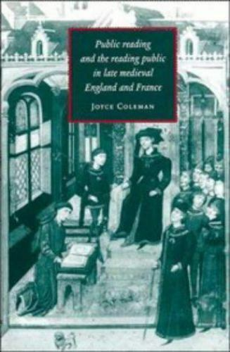 Public Reading and the Reading Public in Late Medieval England and France (Cam..