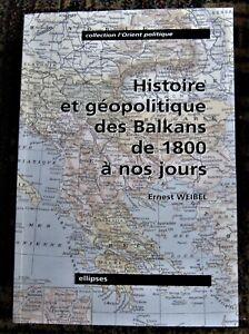 ISBN-2729809074-HISTOIRE-ET-GEOPOLITIQUE-DES-BALKANS-DE-1800-A-NOUS-JOURS-Weibel