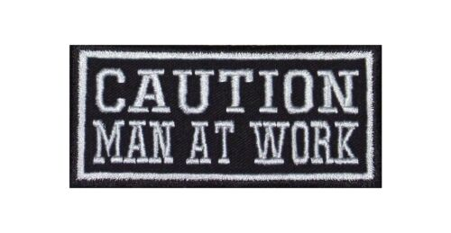 Caution MAN AT WORK Biker Patch ricamate tonaca BADGE Vest Worker HUSTLER lavoro