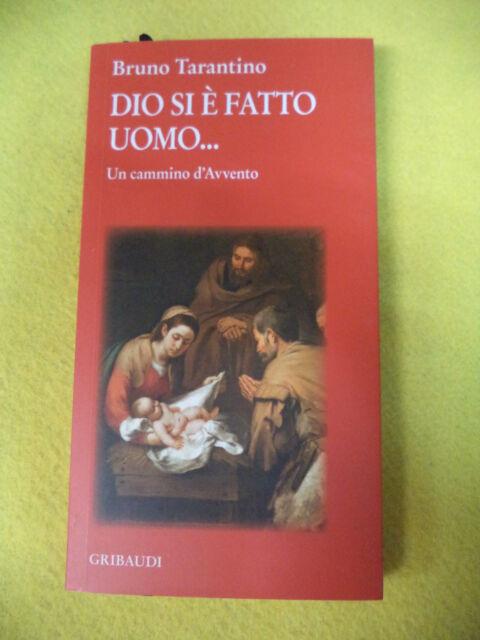 Book libro DIO SI E'FATTO UOMO Bruno Tarantino un cammino d'avvento GRIBAUDI(L15