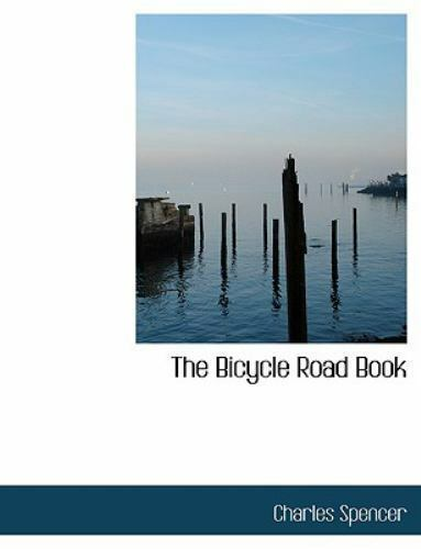 The Bicycle Road Book : By Charles Spencer