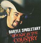 Rockin' in the Country * by Daryle Singletary (CD, Jun-2009, Koch (USA))