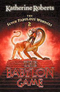 The-Seven-Fabulous-Wonders-2-The-Babylon-Game-Roberts-Katherine-Very-Good
