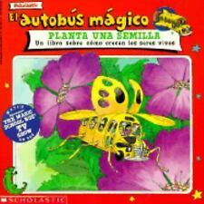 El Autobus Magico Planta una Semilla: Un Libro Sobre Como Crecen los Seres Vivos