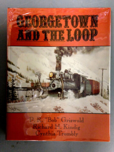 GEORGETOWN AND THE LOOP 1ST EDITION HARDCOVER BOOK ROCKY MOUNTAIN RAILROAD CLUB
