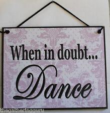 Dance Sign Dancing Ballet Inspire Inspirational Happy Fun Studio Funny Made USA