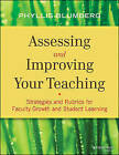 Assessing and Improving Your Teaching: Strategies and Rubrics for Faculty Growth and Student Learning by Phyllis Blumberg (Paperback, 2013)