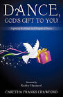 Dance, God's Gift to You! by Caretha Franks Crawford (Paperback / softback, 2010)