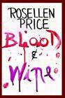 Blood & Wine 9781420809114 by Rosellen Hardcover