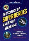 The Science of Superheroes and Space Warriors by Howstuffworks Com (Paperback, 2014)