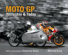 Moto GP Yesterday & Today by Michael Scott (Hardback, 2015)