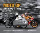 Moto GP Yesterday & Today by Michael Scott (Hardback, 2015)