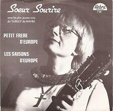 """TRES RARE - SP 7"""" - SOEUR SOURIRE - Petit frère d'Europe - 45 tours - Belgium"""
