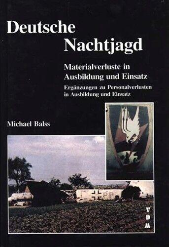 DEUTSCHE NACHTJAGD Materialverluste in Ausbildung u. Einsatz / Nachtjäger He 219