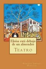 Eloísa Está Debajo de un Almendro by Enrique Jardiel Poncela (2014, Paperback)