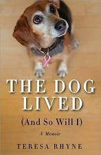 The Dog Lived (and So Will I) - Good - Rhyne, Teresa - Paperback