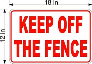 12-034-x-18-034-040-THICKNESS-ALUM-SIGN-FREE-SHIPPING-KEEP-OFF-THE-FENCE