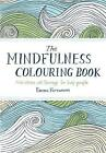The Mindfulness Colouring Book: Anti-stress art therapy for busy people by Emma Farrarons (Paperback, 2015)