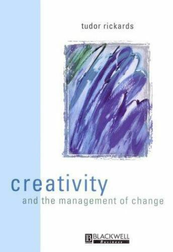 Creativity and the Management of Change by Tudor Rickards