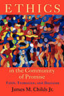 Ethics in the Community of Promise: Faith, Formation and Decision by James M. Childs (Paperback, 2006)