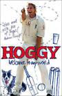 Hoggy: Welcome to My World by Matthew Hoggard (Hardback, 2009)