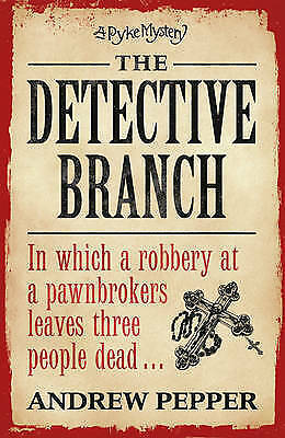 1 of 1 - The Detective Branch: A Pyke Novel (Pyke Mysteries), Pepper, Andrew, Good Book