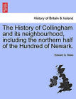 The History of Collingham and Its Neighbourhood, Including the Northern Half of the Hundred of Newark. by Edward G Wake (Paperback / softback, 2011)