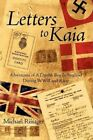 Letters to Kaia Adventures of a Danish Boy in England During WWII and After