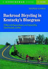 Backroad Bicycling in Kentucky's Bluegrass: 25 Rides in the Bluegrass Region Lower Kentucky Valley, Central Heartlands, and More by George Garber (Paperback, 2005)