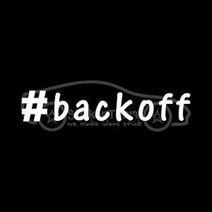 HASHTAG-BACKOFF-Sticker-Decal-Don-039-t-Tailgate-Follow-Too-Close-Safe-Drive-Back