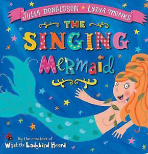Julia-Donaldson-Story-Book-THE-SINGING-MERMAID-Paperback-NEW