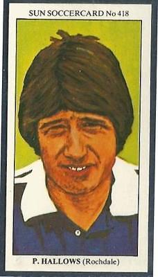 THE SUN 1979 SOCCERCARDS #418-ROCHDALE-BOLTON WANDERERS-PAUL HALLOWS