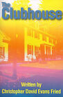 The Clubhouse by Christopher David Evans Fried (Paperback / softback, 2000)