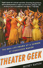 Theater Geek: The Real Life Drama of a Summer at Stagedoor Manor by Mickey Rapkin (Paperback / softback, 2011)