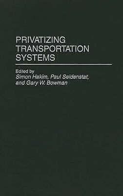 Privatizing Transportation Systems (Privatizing Government: An Interdisciplinar