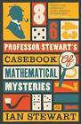 Professor Stewart's Casebook of Mathematical Mysteries by Ian Stewart (Paperback, 2015)