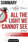 Anthony Doerr's All the Light We Cannot See Summary & Review by Ant Hive Media (Paperback / softback, 2015)