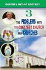 The Problems with the Greatest Church and Churches by Godfrey Okoro Godfrey (Paperback / softback, 2015)