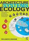 Architecture and Systems Ecology: Thermodynamic Principles of Environmental Building Design, in Three Parts by William W. Braham (Paperback, 2015)