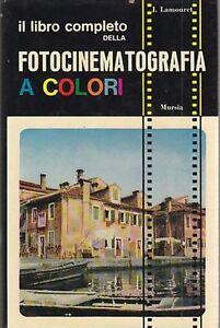 Il Libro Completo Della Fotocinematografia A Colori Di J. Lamouret 1967 Mursia Artisanat D'Art