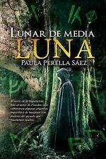 Lunar de Media Luna: Lunar de Media Luna : Edición Especial by Paula Perella...
