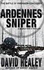 Ardennes Sniper: A World War II Thriller by David Healey (Paperback / softback, 2015)
