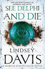 See Delphi and Die by Lindsey Davis (Paperback, 2013)