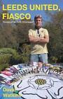 Leeds United Fiasco Watkins Completelynovel Paperback / Softback 9781849144636