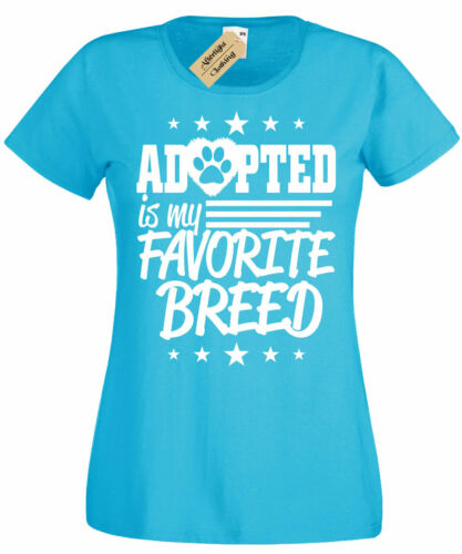 Womens Adopted Is My Favourite Breed T-Shirt dog animal pet Ladies cat rescue