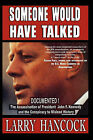 Someone Would Have Talked by Larry Hancock (Paperback, 2010)