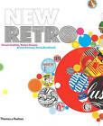 New Retro: Classic Graphics, Today's Designs by Brenda Dermody, Teresa Breathnach (Paperback, 2010)